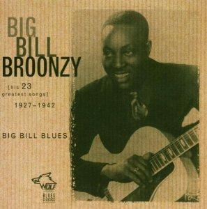 Big Bill Broonzy Big Bill Blues 1927 1942 Parsifal