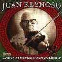 JUAN REYNOSO - GENIUS OF MEXICO'S TIERRA CALIENTE 1