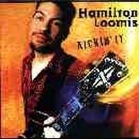 HAMILTON LOOMIS - KICKIN' IT  1