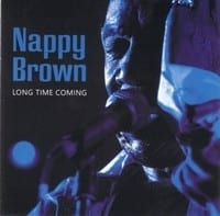 NAPPY BROWN - LONG TIME COMING  1