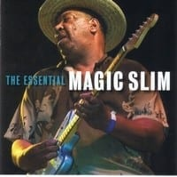 MAGIC SLIM - THE ESSENTIAL MAGIC SLIM 1