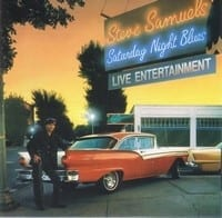 STEVE SAMUELS - SATURDAY NIGHT BLUES 1