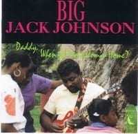 BIG JACK JOHNSON - DADDY, WHEN IS MAMA COMING HOME 1