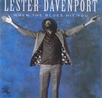 LESTER DAVENPORT - WHEN THE BLUES HIT YOU 1
