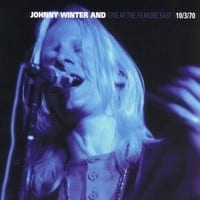 JOHNNY WINTER AND - LIVE AT THE FILLMORE EAST 10/3/70 1