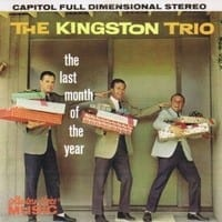 THE KINGSTON TRIO ?THE LAST MONTH OF THE YEAR  1