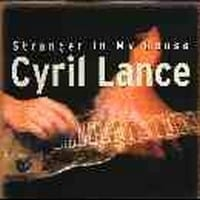 CYRIL LANCE - STRANGER IN MY HOUSE  1