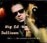 BIG ED SULLIVAN - FAST CARS, CHEAP WOMEN AND DIRTY POOL  1