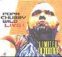 POPA CHUBBY - WILD LIVE! (limited edition)  1