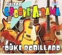 DUKE ROBILLARD ? GUITAR GROOVE A RAMA  1