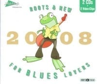 VARIOUS - 2008 ROOTS & NEW FOR BLUES LOVERS - DIXIEFROG 1