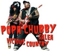 POPA CHUBBY WITH GALEA - VICIOUS COUNTRY  1
