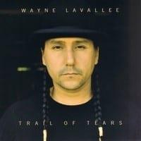 WAYNE LAVALLEE ? TRAIL OF TEARS 1