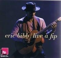 ERIC BIBB ? LIVE A FIP  1