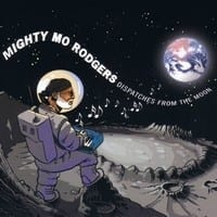 MIGHTY MO RODGERS - DISPATCHES FROM THE MOON  1