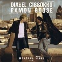 DIABEL CISSOKHO & RAMON GOOSE - MANSANA BLUES  1