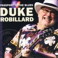 DUKE ROBILLARD - PASSPORT TO THE BLUES  1
