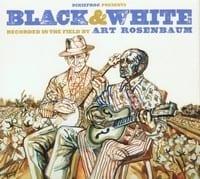VARIOUS ? BLACK & WHITE ? RECORDED IN THE FIELD BY ART ROSENBAUM 1