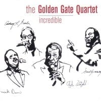 THE GOLDEN GATE QUARTET ? INCREDIBLE 1