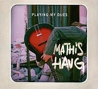 MATHIS HAUG ? PLAYING MY DUES  1