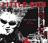 LITTLE BOB ? WILD AND DEEP ? BEST OF 1989-2009   1