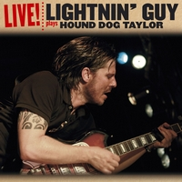 LIGHTNIN? GUY - LIGHTNIN' GUY PLAYS HOUND DOG TAYLOR 1