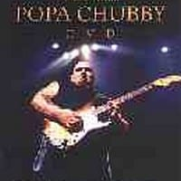 POPA CHUBBY'S - OFFICAL DVD 1