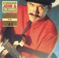 STUDEBAKER JOHN & THE HAWKS - BORN TO WIN 1
