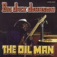 BIG JACK JOHNSON - THE OIL MAN 1