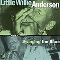 LITTLE WILLIE ANDERSON - SWINGING THE BLUES 1