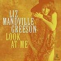 LIZ MANDVILLE GREESON - LOOK AT ME 1