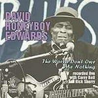 HONEYBOY EDWARDS - THE WORLD DON'T OWE ME NOTHING 1