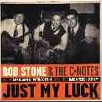 ROB STONE & THE C-TONES - JUST MY LUCK 1