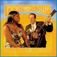 DIANA BRAITHWAITE & CHRIS WHITELEY - MORNING SUN  1