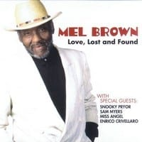 MEL BROWN ? LOVE, LOST AND FOUND  1