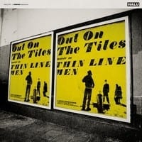 THIN LINE MEN - OUT ON THE TILES 1