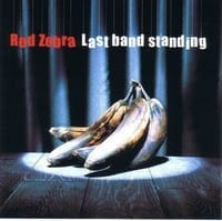 RED ZEBRA - LAST BAND STANDING 1