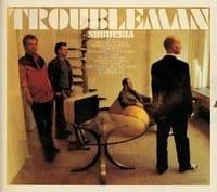 TROUBLEMAN - SUBURBIA 1