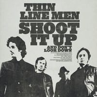 THIN LINE MEN - SHOOT IT UP AND DON'T LOOK DOWN - SINGLE 1