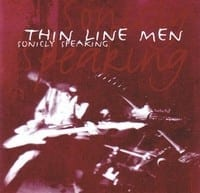 THIN LINE MEN - SONICLY SPEAKING 1