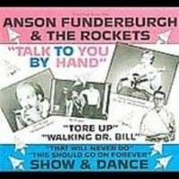 ANSON FUNDERBURGH & THE ROCKETS - TALK TO YOU BY HAND 1