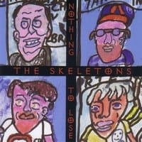 THE SKELETONS - NOTHING TO LOSE  1