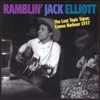 RAMBLIN' JACK ELLIOT - THE LOST TOPIC TAPES - COWES HARBOUR 1957  1
