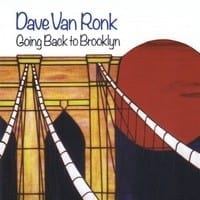 DAVE VAN RONK - GOING TO BROOKLYN  1