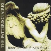 THE PATTERSONAIRES - BOOK OF THE SEVEN SEALS  1