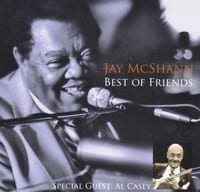JAY McSHANN - BEST OF FRIENDS ? SPECIAL GUEST AL CASEY  1