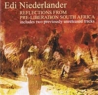 EDI NIEDERLANDER - REFLECTIONS FROM PRE-LIBERATION SOUTH AFRICA 1