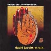 DAVID JACOBS-STRAIN - STUCK ON THE WAY BACK 1
