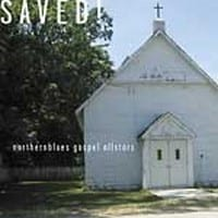 NORTHERNBLUES GOSPEL ALLSTARS - SAVED! 1