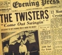 THE TWISTERS - COME OUT SWINGIN?  1